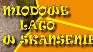 Festyn Miodowe Lato w Skansenie