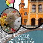 Jarmark Wielkanocny PKP Wrocław