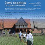 Żywy Skansen – Po Sąsiedzku u Olendrów