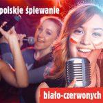 Ogólnopolskie Śpiewanie Biało - Czerwonych Przebojów