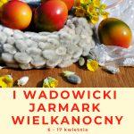Wadowicki Jarmark Wielkanocny