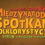Międzynarodowe Spotkania Folklorystyczne (Lublin, Nałęczów,Włodawa)