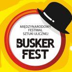 Festiwal Sztuki Ulicznej Busker FEST 2019 -