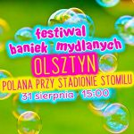 Festiwal Baniek Mydlanych w Olsztynie