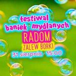 Festiwal Baniek Mydlanych w Radomiu